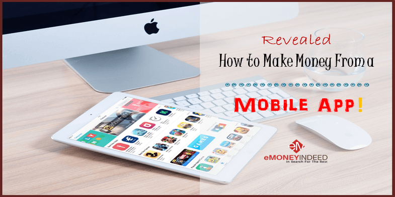 Revealed How To Make Money From A Mobile App