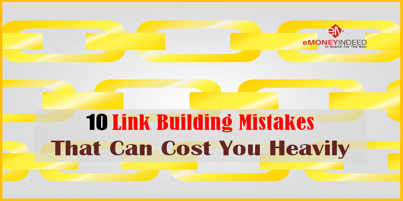 10 Link Building Mistakes That Can Cost You Heavily