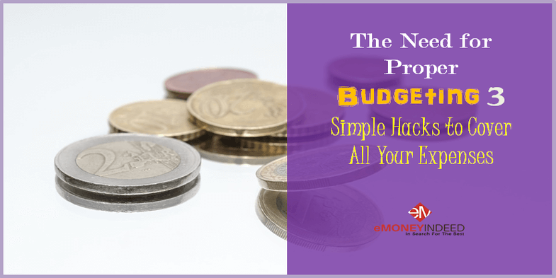 The Need for Proper Budgeting 3 Simple Hacks to Cover All Your Expenses