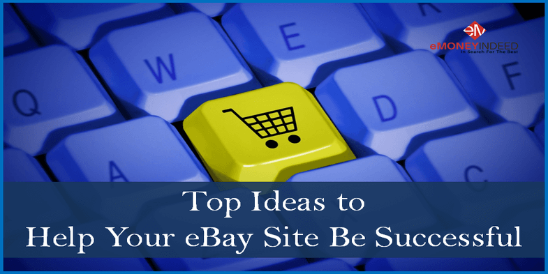 Top Ideas to Help Your eBay Site Be Successful