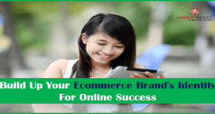 Build Up Your Ecommerce Brands Identity For Online Success