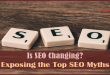 Is SEO Changing Exposing the Top SEO Myths