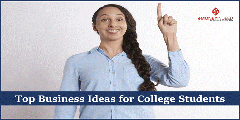 Top Business Ideas for College Students