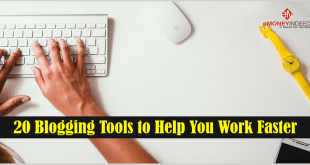 20 Blogging Tools to Help You Work Faster
