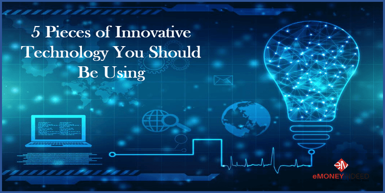 5 Pieces of Innovative Technology You Should Be Using