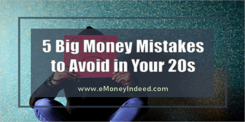 5 Big Money Mistakes to Avoid in Your 20s
