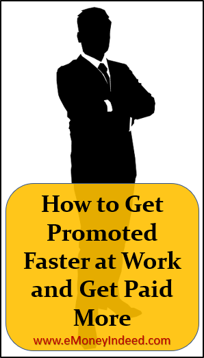 Ways to Get a Promotion Faster at Work and Get Paid More