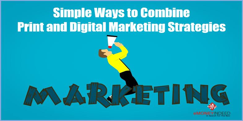 Simple Ways to Combine Print and Digital Marketing Strategies