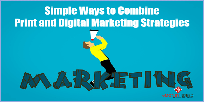 Simple Ways to Combine Print and Digital Marketing Strategies