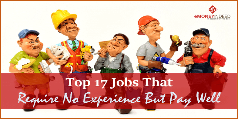 Top 17 Jobs That Require No Experience But Pay Well