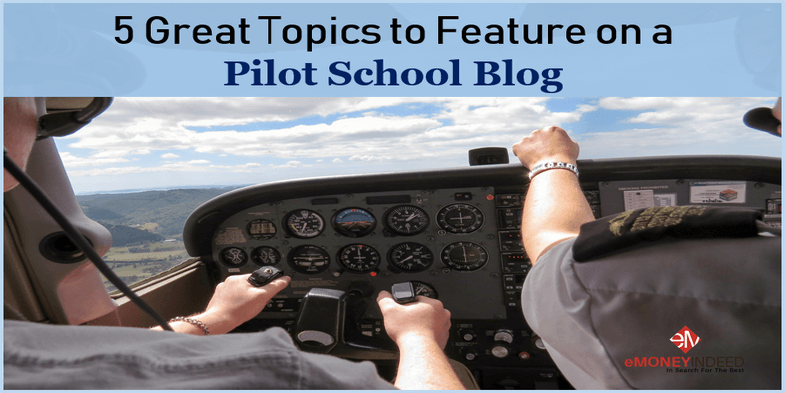 5 Great Topics To Feature On A Pilot School Blog