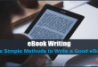 Ebook Writing - Five Simple Methods to Write a Good EBook
