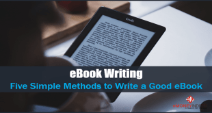 Ebook Writing - Five Simple Methods to Write a Good EBook