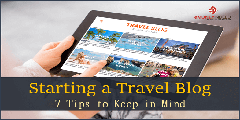 Starting a Travel Blog 7 Tips to Keep in Mind