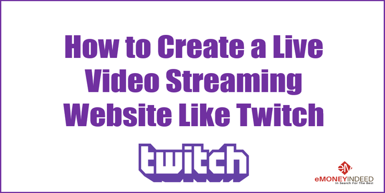 How to Create a Live Video Streaming Website Like Twitch