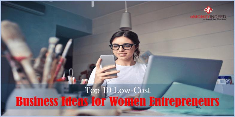 Top 10 Low-Cost Business Ideas for Women Entrepreneurs