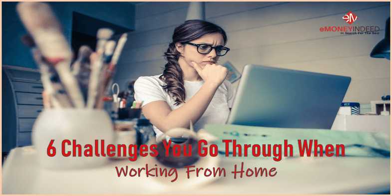 6 Challenges You Go Through When Working From Home