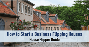 How to Start a Business Flipping Houses House Flipper Guide