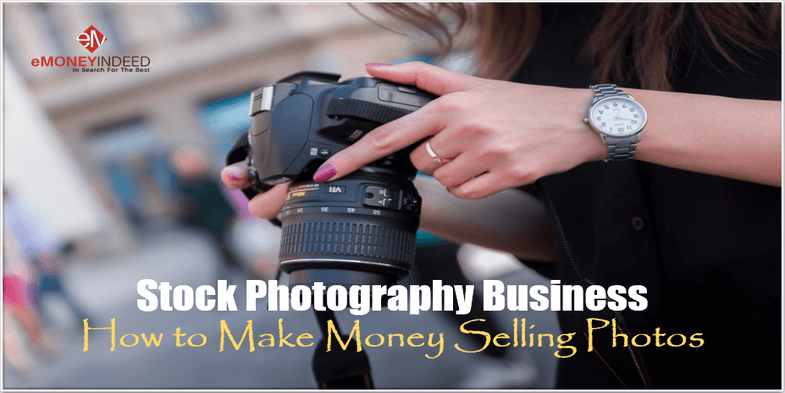 Stock Photography Business How to Make Money Selling Stock Photos Online