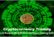 Cryptocurrency Trading - Tips to Keep in Mind Before Getting a Trading Software