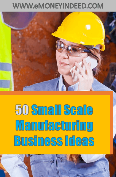 Small Scale Manufacturing Business Ideas for India - Low Investment