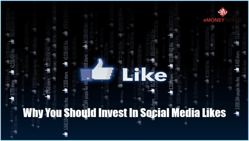 Why You Should Invest In Social Media Likes