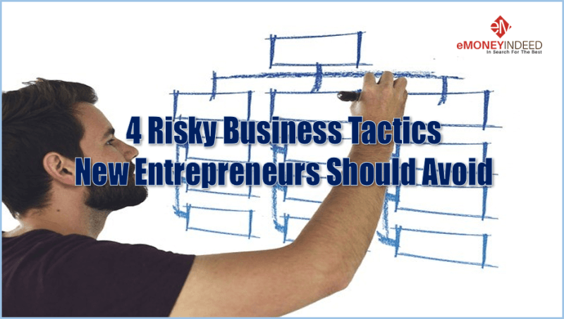 Risky-Business-Tactics-New-Entrepreneurs-Should-Avoid