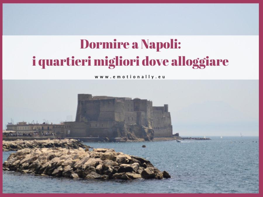Dormire a Napoli: i quartieri migliori dove alloggiare