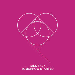 Talk Talk - Tomorrow Started
