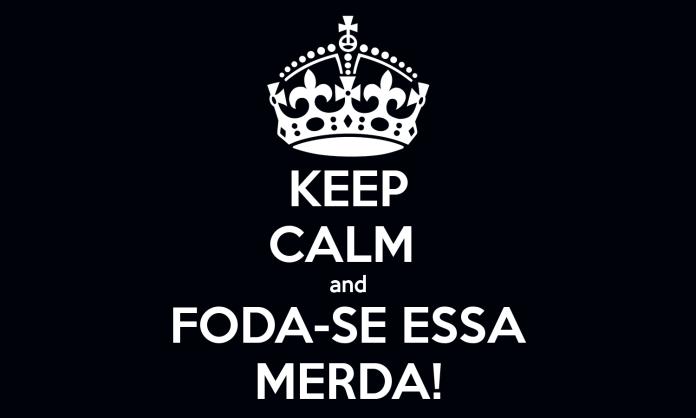aaaaaaaaaaaaaaaaaaaaaaaaaaaa Keep-calm-and-foda-se-essa-merda-6