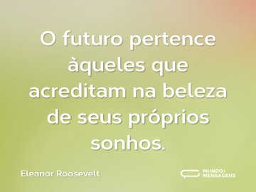 eleanor-roosevelt-o-futuro-pertence-aqueles-q-7rBB7-cs (1)