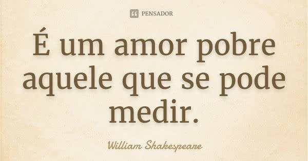 william_shakespeare_e_um_amor_pobre_aquele_que_se_pode_trf_l2ooo32