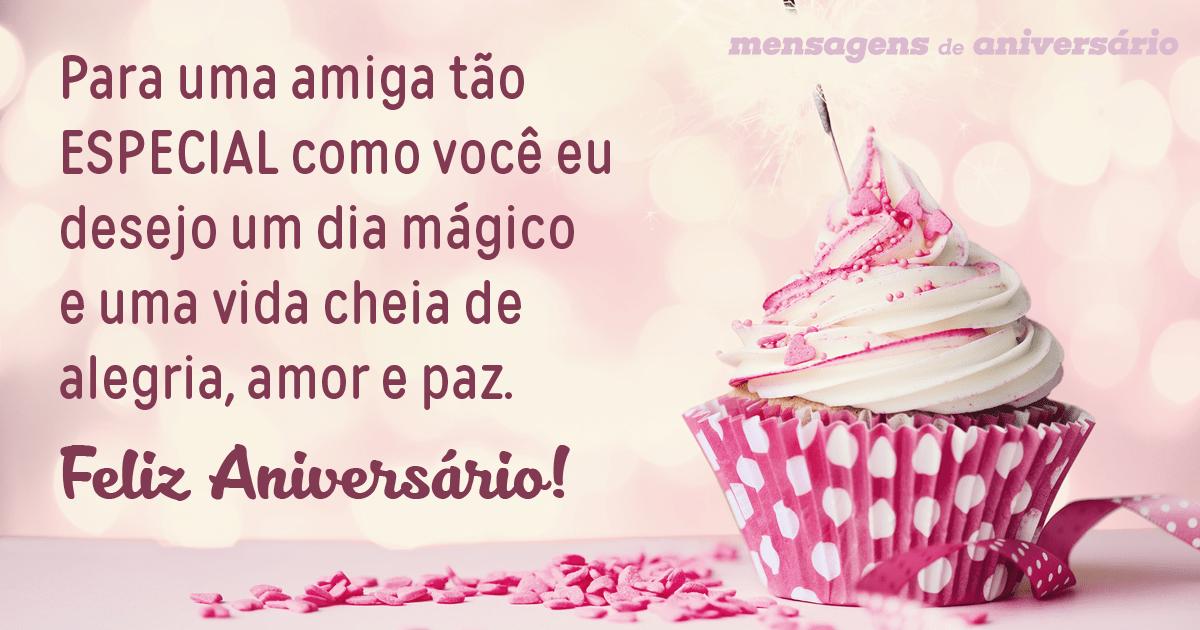 Mensagem de aniversário para amiga - para uma maiga tao especial como voce eu desejo uma dia magico