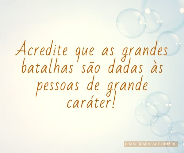 acredite-que-as-grandes-batalhas-sao-dadas-as