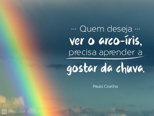 paulo_coelho_quem_deseja_ver_o_arco_iris_precisa