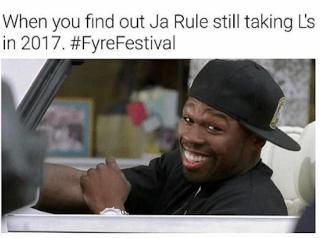 Ja Rule Meme Fyre Festival