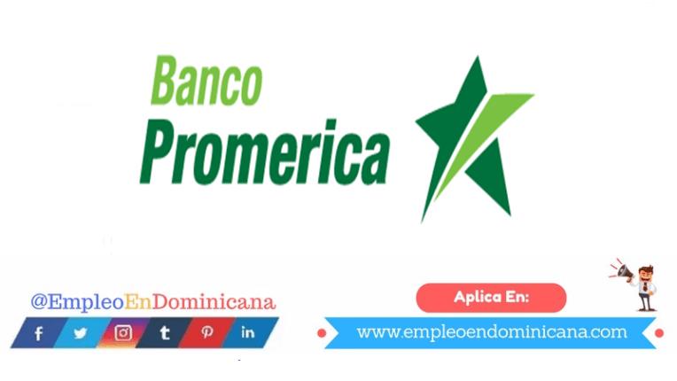 vacantes de empleos disponibles en Banco Promerica aplica ahora a la vacante de empleo en República Dominicana