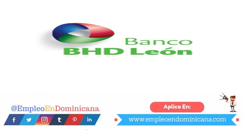 vacantes de empleos disponibles en Banco EMPLEO BHD León aplica ahora a la vacante de empleo en República Dominicana