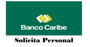 empleo en banco caribe vacante disponible