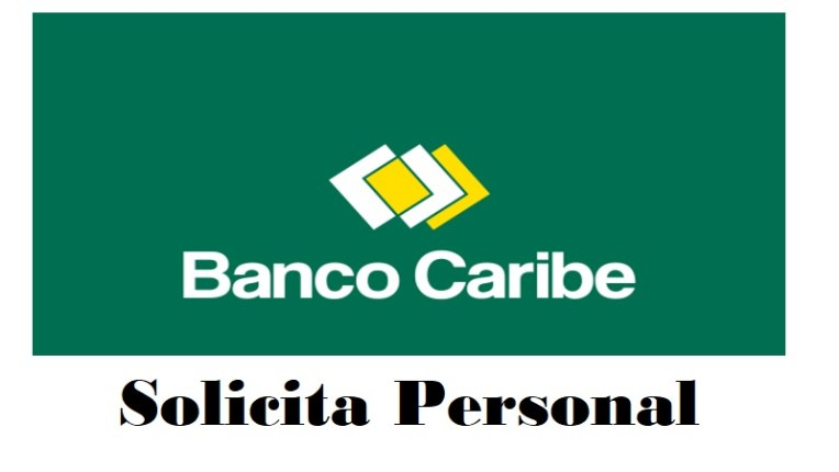 empleo en banco caribe vacante disponible