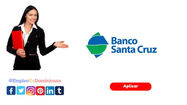 Banco Santa Cruz tiene vacante de empleo disponible