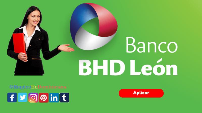 Vacante de empleo en Banco BHD León República Dominicana llena formulario de empleo