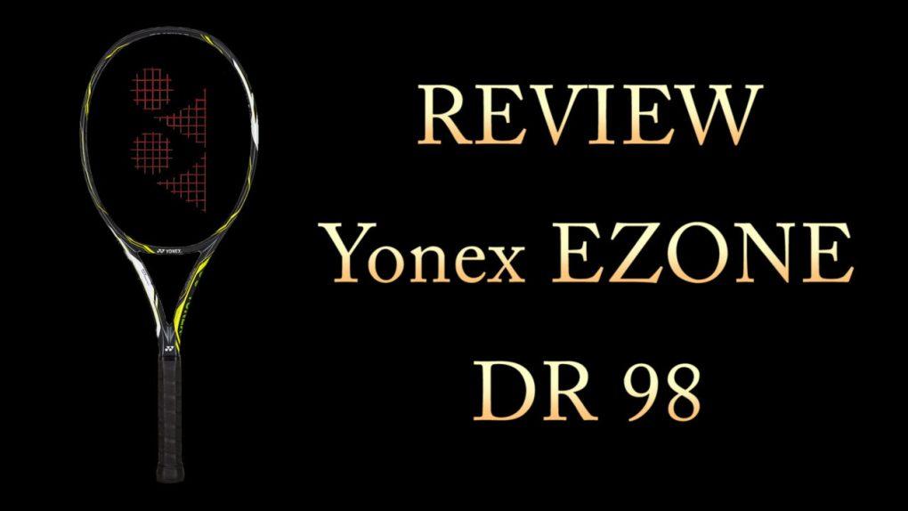 Review Yonex EZONE DR 98