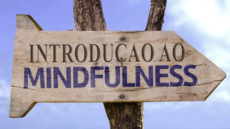 Aspectos Mentais - Introdução ao Mindfulness