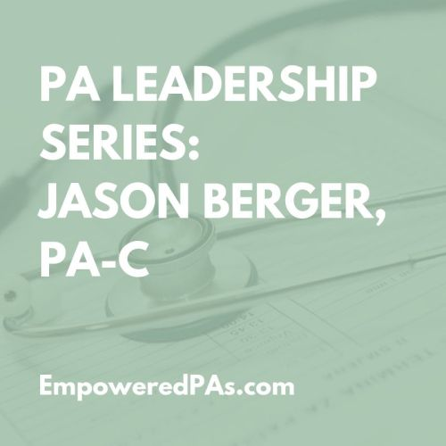 Physician Assistant Leadership Series Jason Berger