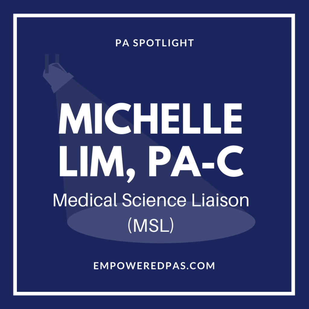 Nonclinical Roles for PAs: Michelle Lim, PA-C, Medical Science Liaison