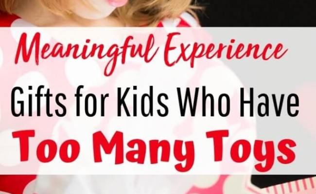 Unique Gift Ideas For Kids Who Have Too Many Toys