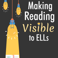 Making Reading Visible to ELLs