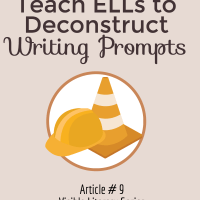 Deconstruct Writing Prompts with ELLs