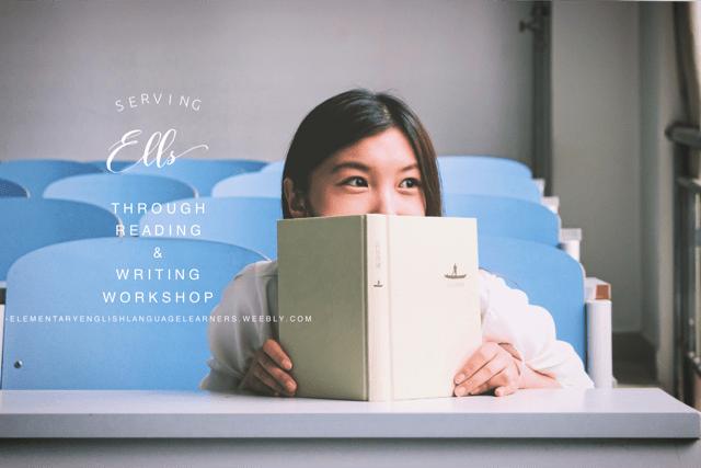 EL Strategies for Serving ELLs Through Reading & Writing Workshop